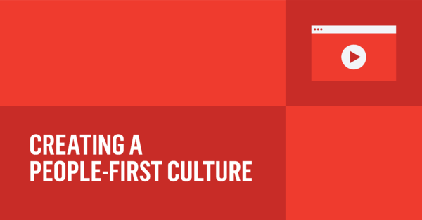 Creating a People-First Culture