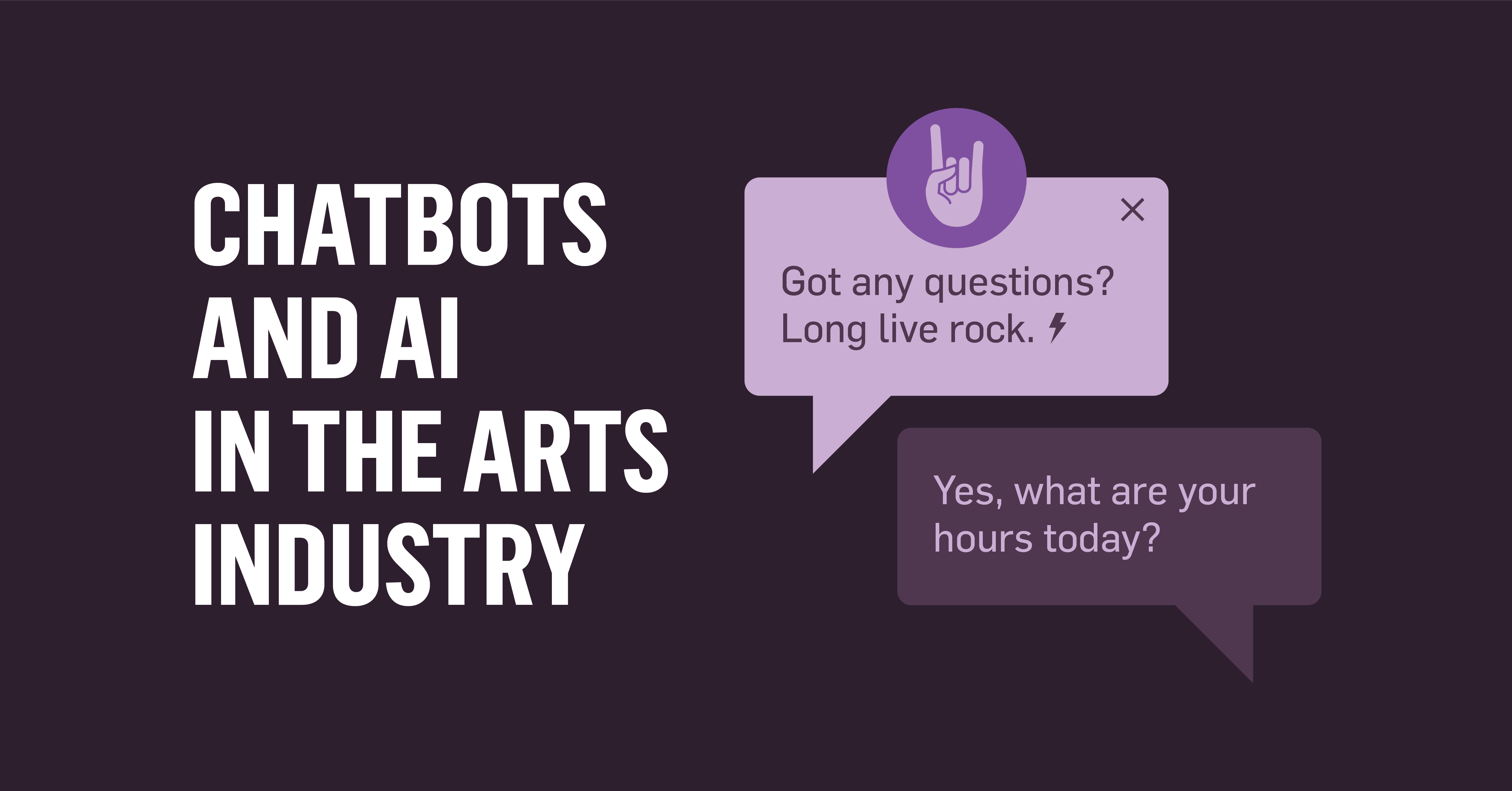 19-08 Blog Chatbots and AI in the Arts Industry-01