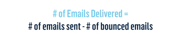 # of Emails Delivered =  # of emails sent - # of bounced emails