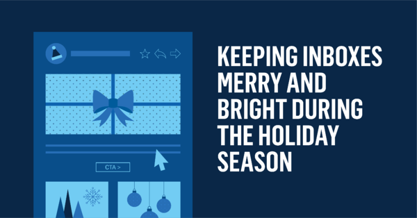 Keeping Inboxes Merry and Bright During the Holiday Season