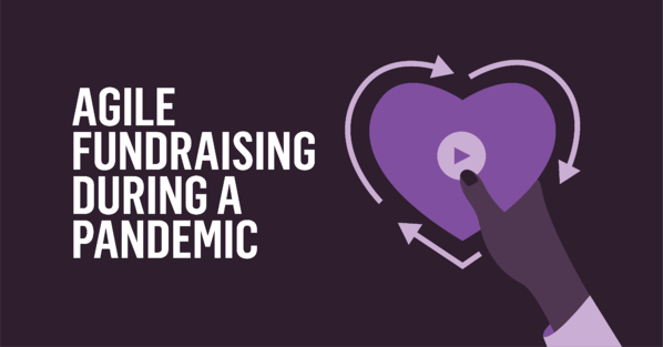 Agile Fundraising During a Pandemic