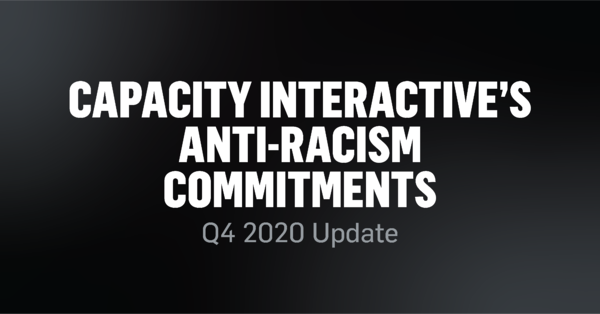 Capacity Interactive's Anti-Racism Commitments - Q4 2020 Update