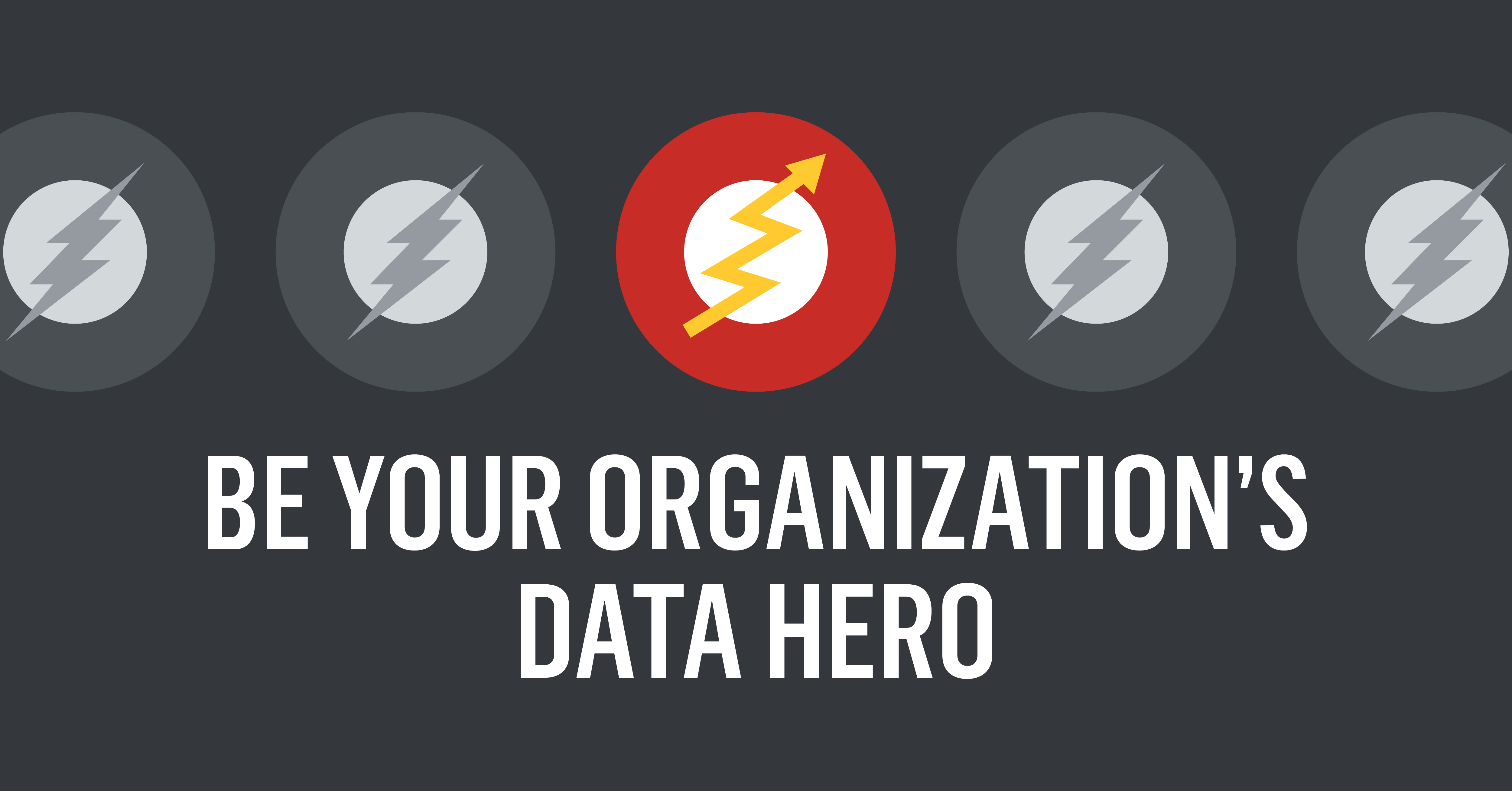 Blog 2017.10 Be Your Organization's Data Hero-02.png