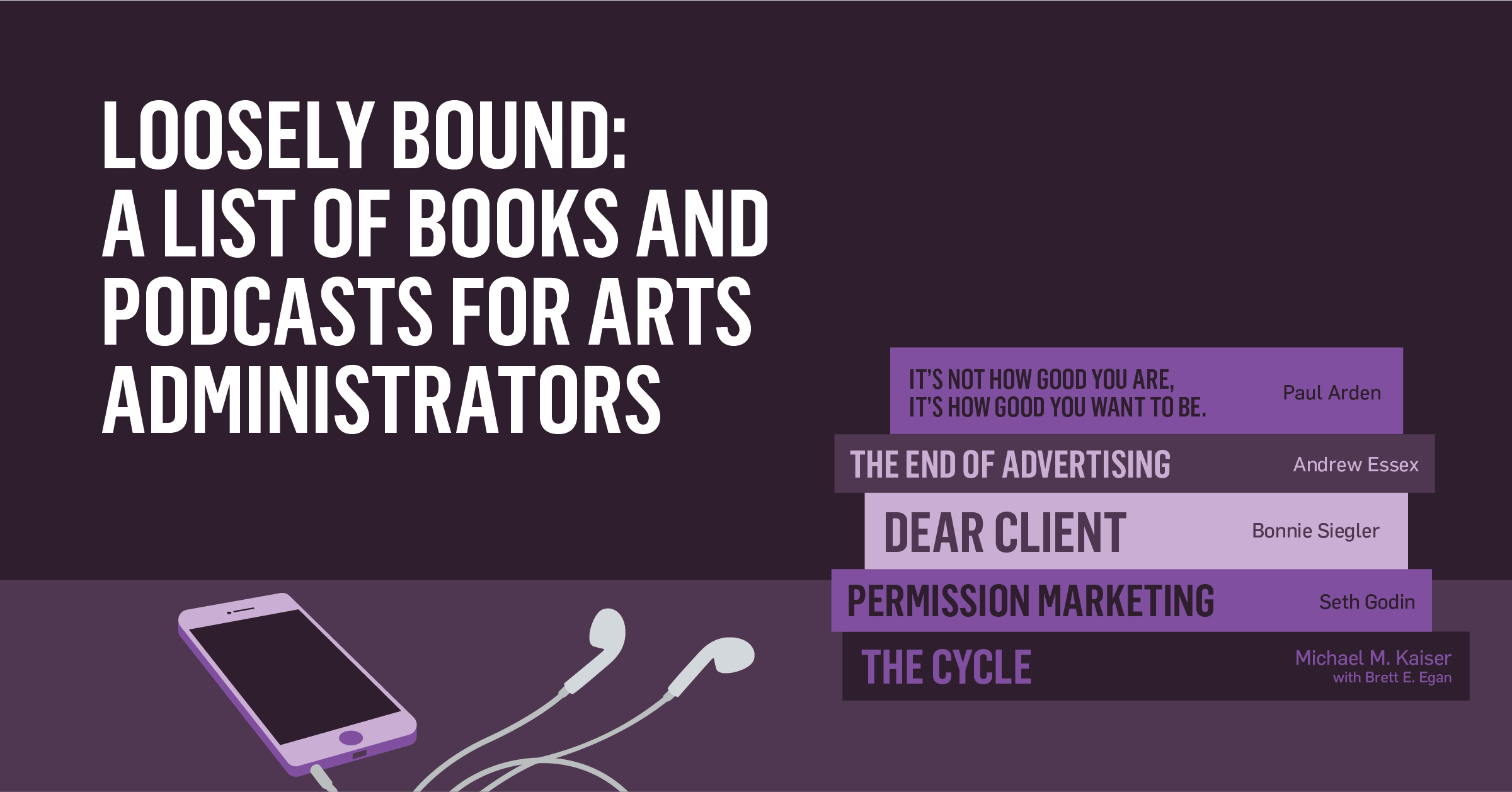 Loosely Bound: A List of Books and Podcasts for Arts Administrators