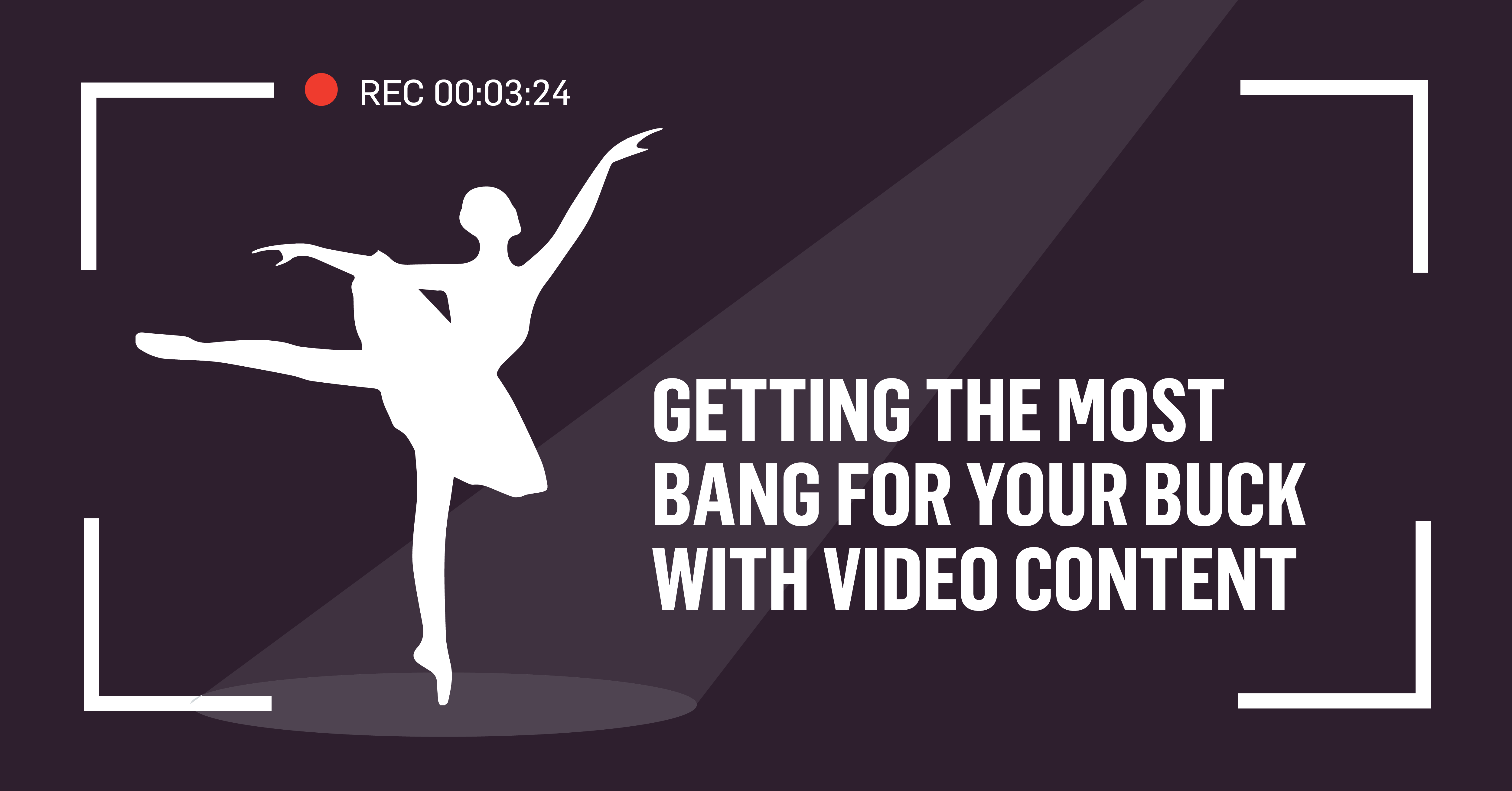 Blog 2017.08 Getting the Most Bang for your Buck with Video Content-08.png