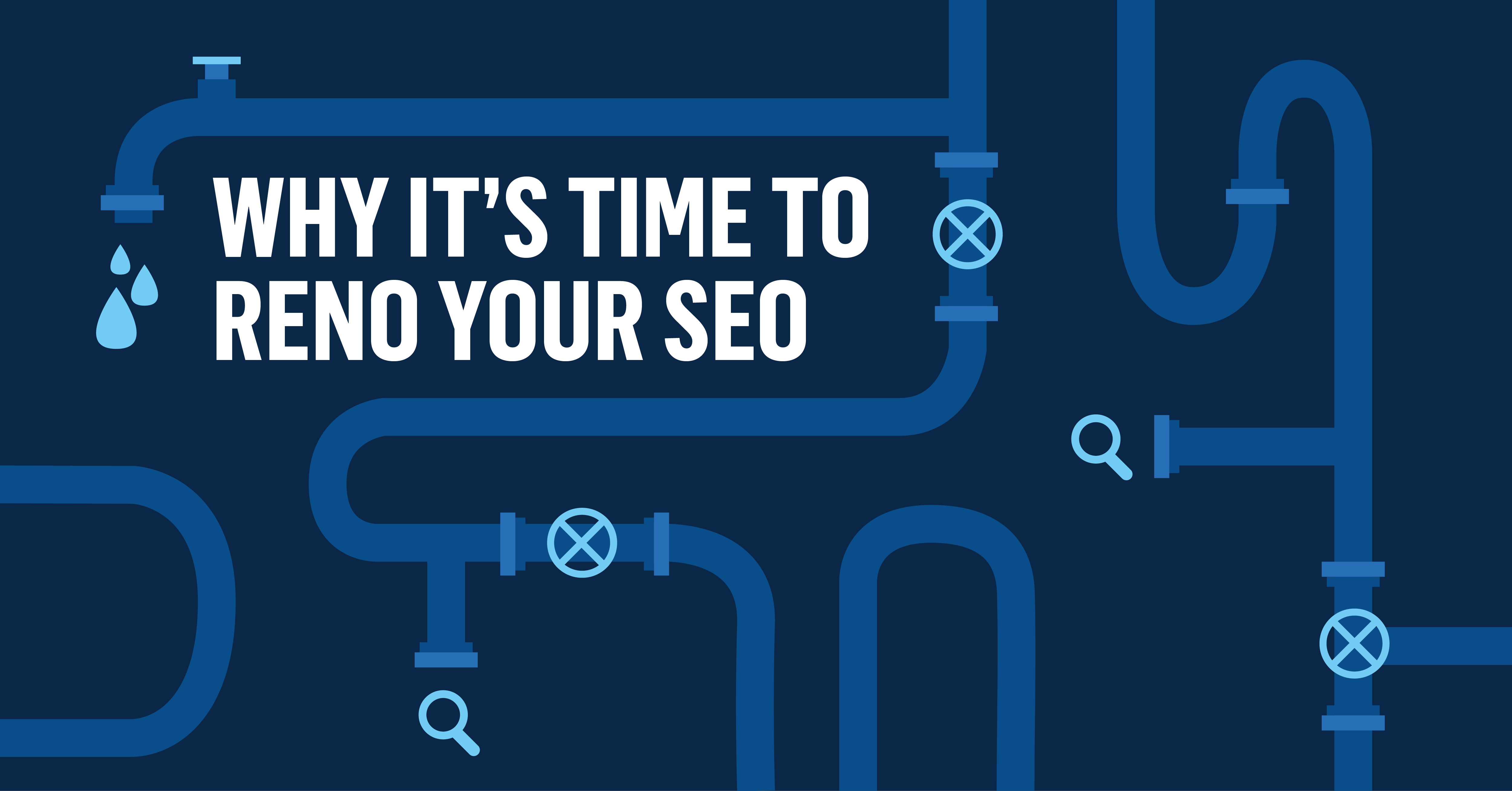 Why It's Time to Reno Your SEO