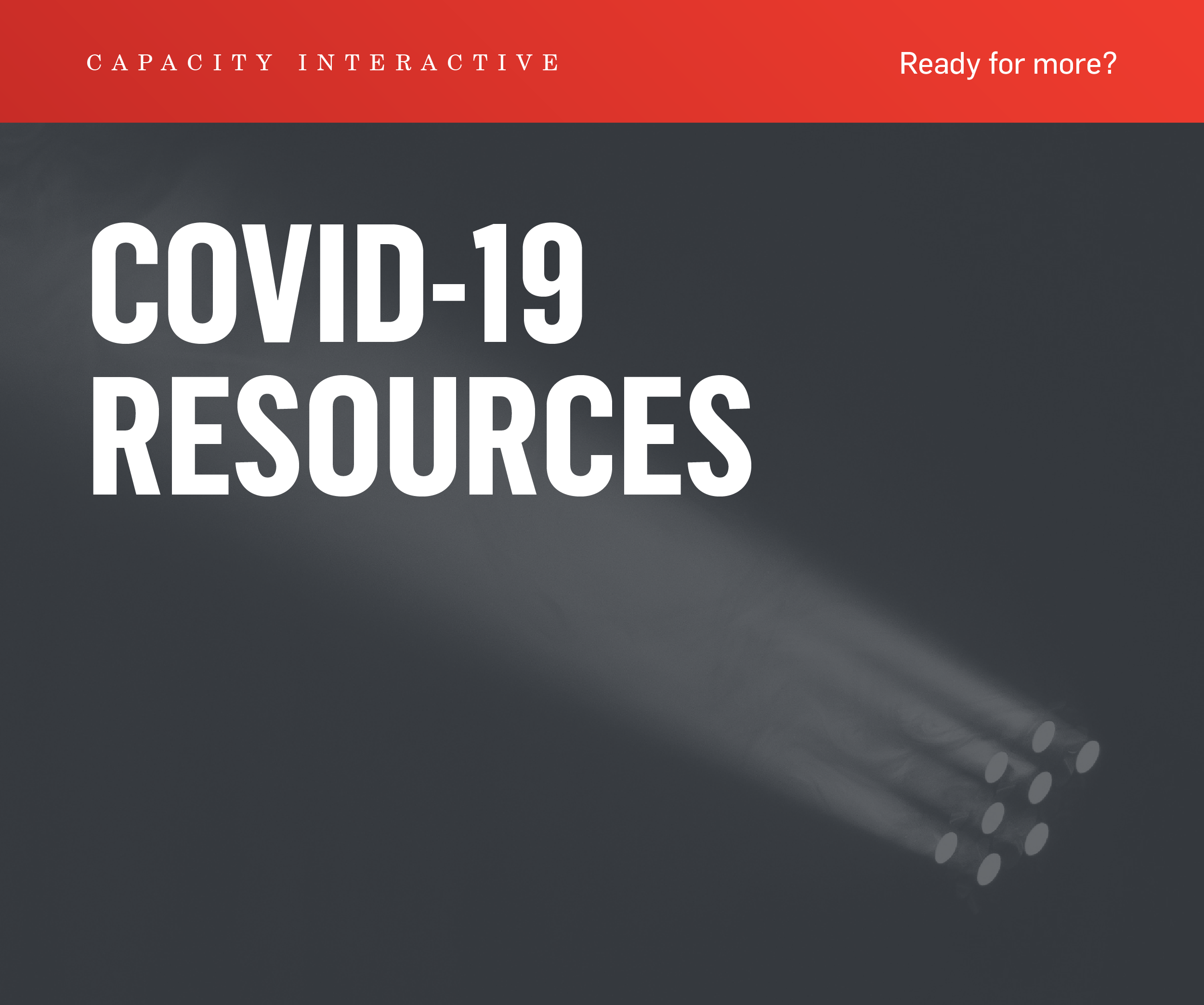 COVID-19 RESOURCES - Ready for more?